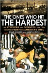The Ones Who Hit the Hardest: The Steelers, the Cowboys, the '70s, and the Fight for America's Soul - Chad Millman, Shawn Coyne