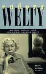 Eudora Welty: Writers' Reflections Upon First Reading Welty - William Maxwell, Kaye Gibbons, George P. Garrett, Reynolds Price, Barry Hannah, Fred Chappell, Willie Morris, Ellen Douglas, Lee Smith, Pearl Amelia McHenry