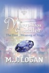 Maurpikios Fiddler: The True Meaning of Magic - M.J. Logan