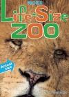 More Life-Size Zoo: An All-New Actual-Size Animal Encyclopedia - Teruyuki Komiya, Kristin Earhart, Junko Miyakoshi, Toshimitsu Matsuhashi, Toshimitsu Matsuhashi
