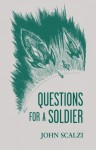 Questions for a Soldier - John Scalzi, Bob Eggleton