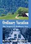 Ordinary Vacation: The Sequel to Ordinary Guy - Kevin Wallace