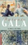 La Regla De Tres - Antonio Gala