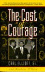 The Cost of Courage - Carl Elliott, Michael D'Orso
