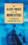 De glazen boeken van de dromeneters - Gordon Dahlquist, Susan Ridder, Nina van Rossem, Mireille Vroege