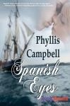 Spanish Eyes - Phyllis Campbell