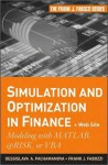 Simulation and Optimization in Finance: Modeling with MATLAB, @Risk, or VBA - Dessislava Pachamanova, Frank J. Fabozzi