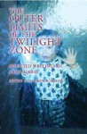 The Outer Limits of the Twilight Zone: Selected Writings of John A. Keel - John A. Keel, Andrew Colvin, Andrew Colvin ; Leon Davidson ; Doug Skinner ;
