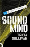 Sound Mind - Tricia Sullivan