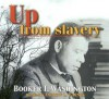 Up from Slavery - Booker T. Washington, JoAnn M. Merlinbrink, Andrew L. Barnes