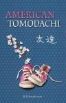 American Tomodachi - Bill Anderson