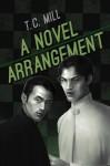 A Novel Arrangement - T.C. Mill
