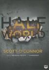 Half World - Scott O'Connor, Bronson Pinchot