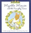 Myrtle Mouse and the Naughty Twins - Gyles Brandreth, Mary Hall