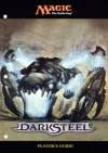 Magic the Gathering: Darksteel Player's Guide - Wizards of the Coast