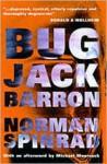 Bug Jack Barron - Norman Spinrad, Spinrad