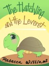 The Hatchling and The Leveret (a great book for Kids Ages 6 - 10) - Rebecca Williams, Malgorzata Godziuk