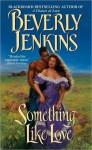 Something Like Love - Beverly Jenkins