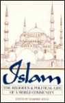 Islam: The Religious and Political Life of a World Community - Marjorie Kelly