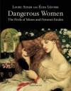 Dangerous Women: The Perils of Muses and Femmes Fatales - Laure Adler, Élisa Lécosse, David Radzinowicz