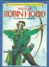 Tales of Robin Hood (Library of Fantasy & Adventure) - Tony Allan, Felicity Brooks