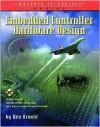 Embedded Controller Hardware Design [With CDROM] - Ken Arnold