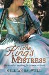 The King's Mistress - Gillian Bagwell