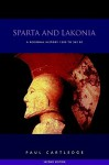 Sparta and Lakonia: A Regional History 1300-362 BC - Paul Anthony Cartledge