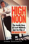 High Noon: The Inside Story of Scott McNealy and the Rise of Sun Microsystems - Karen Southwick, Eric Schmidt