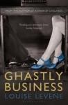 Ghastly Business. Louise Levene - Louise Levene