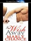 A Wish Away - Marly Chance