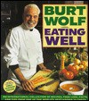 Eating Well - Burt Wolf