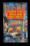 Cowboy Feng's Space Bar and Grill - Steven Brust