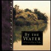 By the Water: A Collection of Prayers for Everyday - Ellyn Sanna