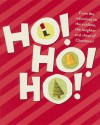 Ho! Ho! Ho!: From the Ridiculous to the Sublime, the Laughter and Cheer of Christmas! - Jack Countryman