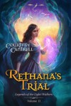 Rethana's Trial (Legends of the Light-Walkers, #2) - Courtney Cantrell