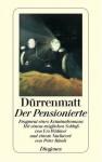 Der Pensionierte. Fragment eines Kriminalromans - Friedrich Dürrenmatt