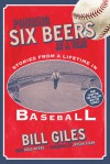 Pouring Six Beers at a Time: And Other Stories from a Lifetime in Baseball - Bill Giles, Doug Myers
