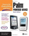 How to Do Everything with Your Palm Powered Device, Sixth Edition - Rick Broida