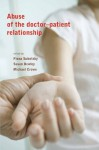 Abuse of the Doctor-Patient Relationship - Fiona Subotsky, Susan Bewley, Michael Crowe