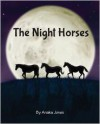 The Night Horses - Anaka Jones