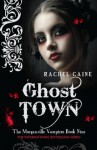 Ghost Town: 9 (The Morganville Vampires) - Rachel Caine