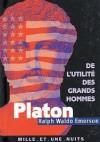 De l'utilité des grands hommes : Platon - Ralph Waldo Emerson