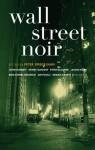 Wall Street Noir (Akashic Noir) - Peter Spiegelman
