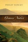 Grace Notes: April 1-30: Daily Readings with a Fellow Pilgrim - Philip Yancey