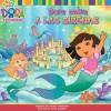 Dora salva a las sirenas (Dora Saves Mermaid Kingdom!) (Dora La Exploradora/Dora the Explorer (Spanish)) - Artful Doodlers