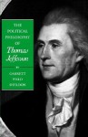 The Political Philosophy of Thomas Jefferson - Garrett Ward Sheldon
