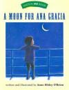 A Moon for Ana Garcia Level 1.5 - Anne Sibley O'Brien