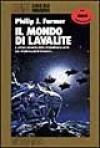 Il mondo di Lavalite - Philip José Farmer