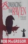 Romancing the Raven - Rob MacGregor
